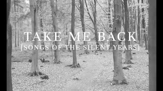 Take Me Back (Songs of the Silent Years)
