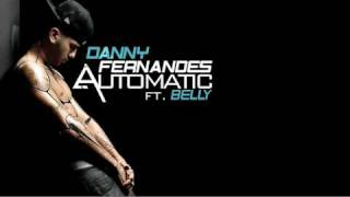 Danny Fernandes f. Belly - AUTOMATIC - 8.9.10