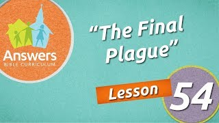 The Final Plague | Answers Bible Curriculum: Lesson 54