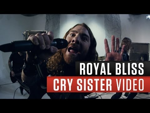 "Royal Bliss - ""Cry Sister"" Official Music Video"