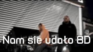 Kizo Feat. Joda   NAM SIĘ UDAŁO (prod.PSR) 8D