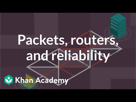 Packets, routers, and reliability (video) | Khan Academy