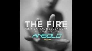 Felix Cartal and Clockwork - The Fire (Ansolo Remix)
