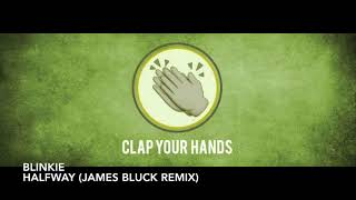 Blinkie   Halfway (James Bluck Remix)