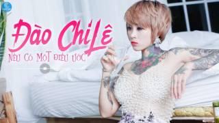 Nếu Có 1 Điều Ước - Đào Chi Lê (Tatoo Girl 2016)