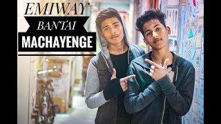 Emiway- Machayenge (Prod by Tony James) A_video_by_Aman_Rajpoot_scaryboy_ajay