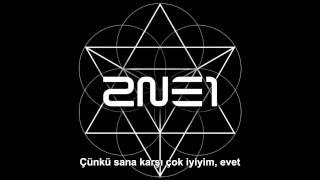 2NE1 - Good To You (착한 여자) [Türkçe Altyazılı]