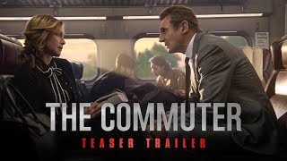 The Commuter (2018 Movie) Official Teaser Trailer   Liam Neeson, Vera Farmiga