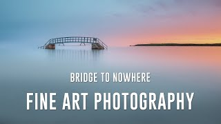 Fine Art Photography Bridge To Nowhere