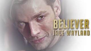 Jace Wayland- Believer