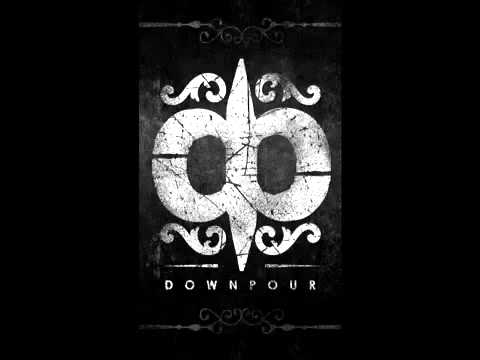 Downpour- Fire in the Hole