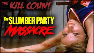 The Slumber Party Massacre (1982) KILL COUNT