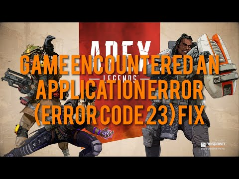 Apex Legends Game client encountered an application error (code 23) fix