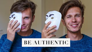 HOW TO BE AUTHENTIC. TOP TIPS TO BE YOURSELF ALL THE TIMES