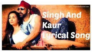 Singh & Kaur Full Lyrical Song  | Sing Is Bliing | Akshay Kumar |Raftaar |Manj Music | Nindy Kaur