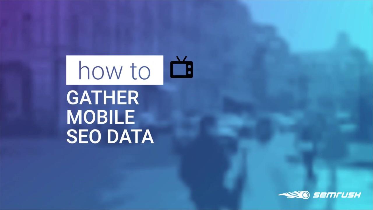 How to Gather Mobile SEO Data on Semrush image 1