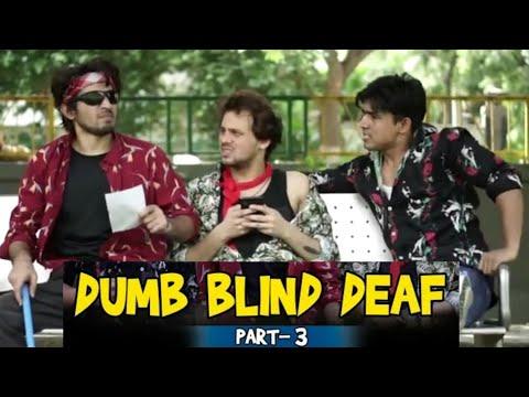 DUMB BLIND DEAF part-3 | R2H | Round2hell