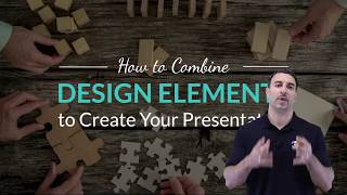 How To Combine Design Elements To Create Your Presentation - Part 3