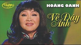 Hoàng Oanh - Về Đây Anh (Nguyễn Hiền & Nhật Bằng) PBN 74