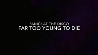 Panic! at the Disco- Far Too Young to Die Lyric Video