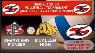 McHi vs Pioneer  Volleyball Championship from Sharyland Tournament