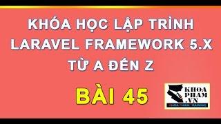 Bài 45: Tìm Hiểu Về Authentication Trong Laravel 5.x Phần 1 - Lập Trình Laravel Khoa Phạm