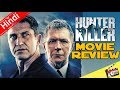 HUNTER KILLER : Movie Review [Explained In Hindi]