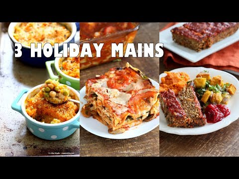 3 Holiday Recipes - Lentil Loaf, Lasagna, Sweet Potato Shepherd's Pie | Vegan Richa Recipes