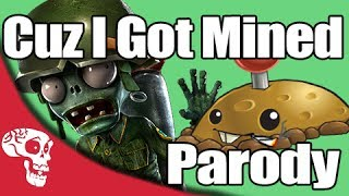 """Cuz I Got Mined"" PVZ Song 
