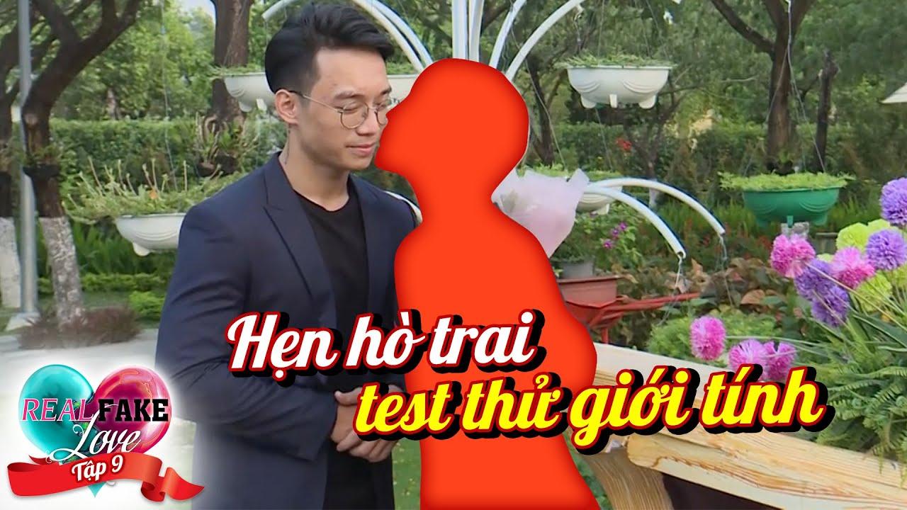 Yêu thật-Yêu giả|Real love-Fake love|Tập 9:Fake love test thử giới tính bản thân làm chàng PT đổ gục