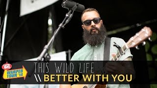 This Wild Life - Better With You (Live 2014 Vans Warped Tour)
