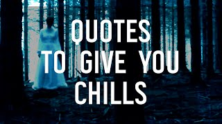 7 Quotes To Give You The Chills