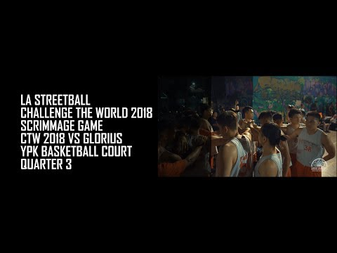Q3 CTW2018 vs GLORIUS LA STREETBALL CHALLENGE THE WORLD 2018