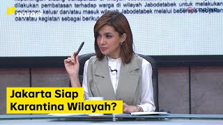 Saatnya Karantina: Jakarta Siap Karantina Wilayah? (Part 7)   Mata Najwa