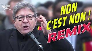 Mélenchon - NON C'EST NON (REMIX)
