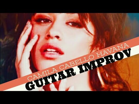 Havana Camila Cabello - Guitar Improv