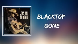 Jason Aldean   Blacktop Gone (Lyrics)