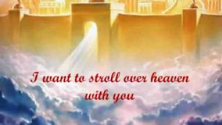 ALAN JACKSON -- I WANT TO STROLL OVER HEAVEN WITH YOU with Lyrics