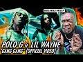 LIL WAYNE STILL BE SNAPPIN! | Polo G, Lil Wayne - GANG GANG (Official Video) REACTION