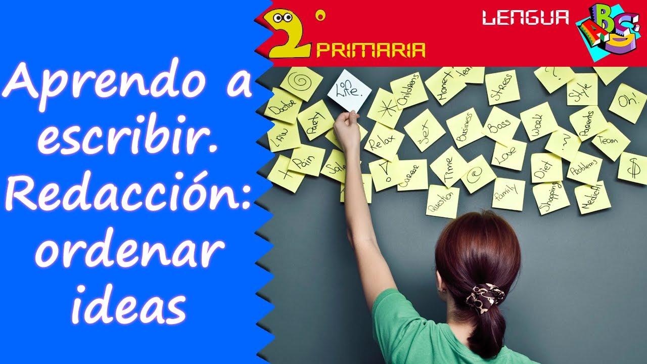 Lengua, 2º. Aprendo a escribir. La redacción 2: ordenar ideas