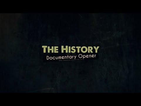 The History   Documentary Opener