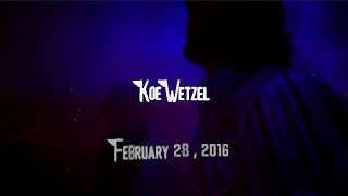 Koe Wetzel February 28, 2016