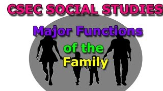 Functions of the family(CSEC Social Studies Lecture)