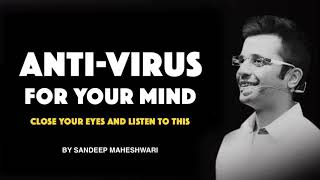 Anti-Virus For your Mind-By Sandeep Maheshwari