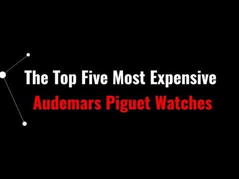 Top 5 Most Expensive Audemars Piguet Watches For Sale