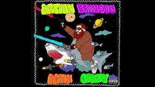 Action Bronson - Actin Crazy (Prod. By 40)
