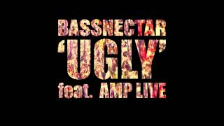 Bassnectar   Ugly ft  Amp Live OFFICIAL