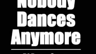 Brent Spar - Nobody Dances Anymore