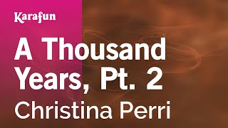 Karaoke A Thousand Years, Pt. 2   Christina Perri *