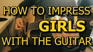 How To Impress Girls With The Guitar // TABS